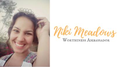 Niki Meadows-Worthiness Ambassador